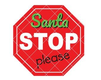 Santa Stop Here SVG - Christmas SVG - Xmas SVG - Christmas sign - Christmas decor - Xmas sign