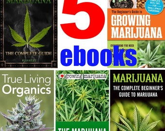 GROW Marijuana Cannabis - How To Cultivate Pot, 5 ebooks PDF format, Over 1200 pages