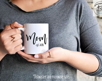 Mom Est 2017 Mug - Mom Est 2018 Mug - Mom Mug - Gift for Mom - Pregnancy Reveal - Baby Shower Gift - Pregnancy Reveal - Baby Announcement
