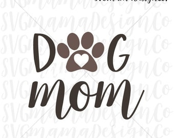 Dog Mom SVG Fur Mama Vector Image Cut File for Cricut and Silhouette