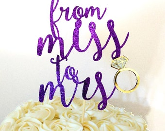 Cake topper | Foil | Glitter | Miss to Mrs | Engagement | Ring | Bridal Shower | Bride | Bride to be