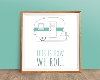 How We Roll Poster - 8x10 Instant Download