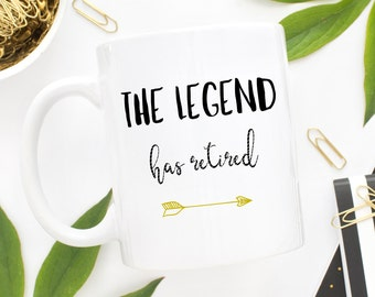 Retired Mug, Happy Retirement,The Legend Has Retired,Funny Retirement,Good Retirement Gift,Retirement Quotes,Goodbye coworker,Retirement Mug