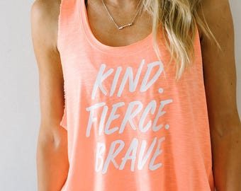 Kind Fierce Brave Favorite Tank  // Motivational Fitness Tank // Abundant Heart Apparel