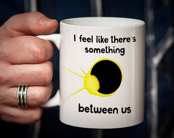 Eclipse Gift funny eclipse mug eclipse memorabilia for total solar eclipse 2017 sun eclipse astronomer gift space gift total eclipse