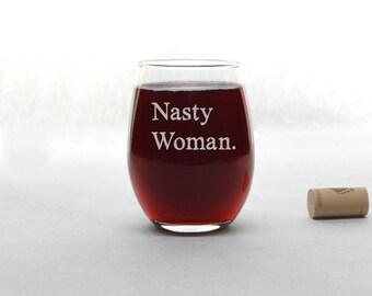 Nasty Woman - Nasty Woman Wine Glass - Feminist