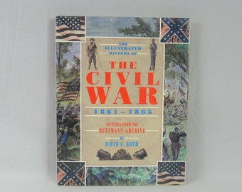 1992 The Illustrated History of the Civil War - David E Roth - Bettmann Archive - Hardcover - Vintage 1990s US Civil War History Book