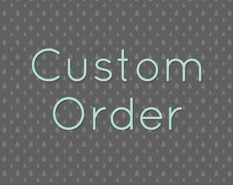 Custom Order For Katherine