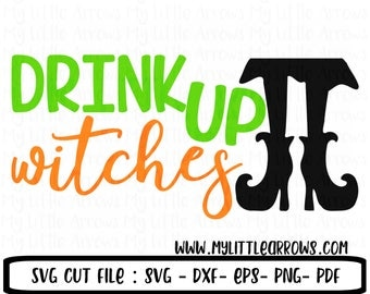 Drink up witches SVG, DXF, EPS, png Files for Cutting Machines Cameo or Cricut - halloween svg - witch svg - halloween party svg