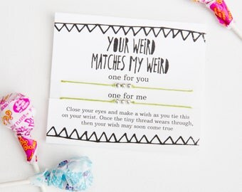 Your Weird Matches My Weird Wish Bracelet, Best Friend Gift, Valentines Card, For Boyfriend, Card For Girlfriend, Geek Love, Funny Valentine