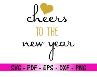 Cheers 2018 SVG, New Year Clipart SVG, 2018 Svg, Happy New Year Svg, 2018 New Year Svg, Cheers, Cricut Design, Silhouette Studio - WS109