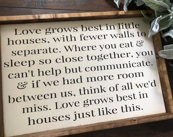 Love Grows Best In Little Houses - Love Grows Best - Love Grows Best In Little Houses Sign - Love Grows Best Sign - Wood Sign