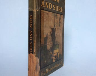 Slow And Sure by Horatio Alger Jr. Vintage Boy's Book
