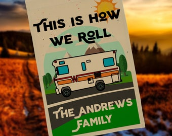 This is How We Roll, Motorhome Personalized Garden Flag or Wall Hanging, Camping Sign, Winnebago Camper, Stand NOT Included EYF-028