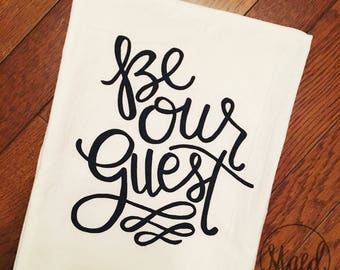 Be Our Guest Hand Lettered Tea Towel | Gold or Black