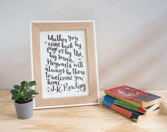 Hogwarts is Home - J.K. Rowling // Hand Lettered A4 Print // Hand Lettering Quote Print // Wise Words Wall Art