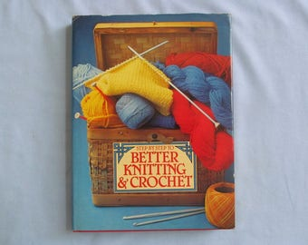 Book 'Better Knitting & Crochet', Fully Illustrated Steps, Projects Too, 1981