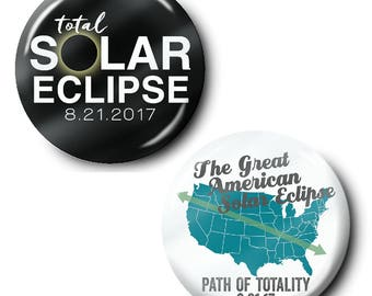 "2-Pack --- Total Solar Eclipse August 21, 2017 Buttons, Magnet, Keychain or Bottle Opener 2.25"" or 1.5"""