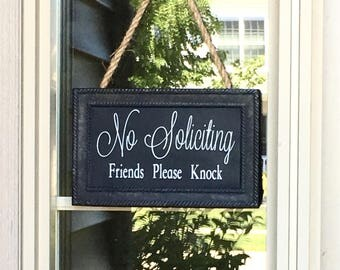 No Soliciting- Friends Please Knock