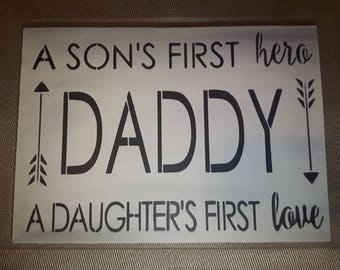 A Sons First Hero - Daughters First Love - Daddy Sign - Fathers Day Gift