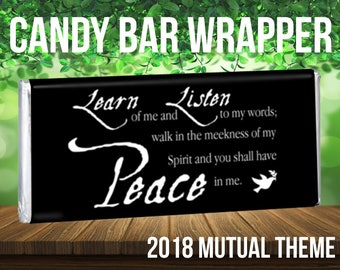 2018 Fancy Mutual Theme Candy Bar Wrapper. For LDS Young Women or Young Men. D&C 19:23. Peace in Me. Youth Conference. New Beginnings