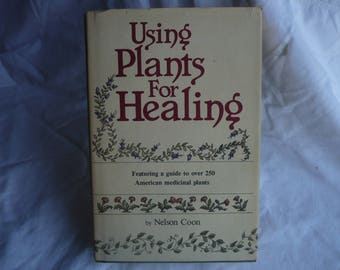 Using Plants for Healing, Medicinal Plants , Nelson Coon