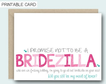 PRINTABLE Funny Maid of Honor Proposal - I Promise not to be a Bridezilla -  funny maid of honor Card, maid of honor ask card