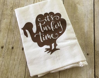 Thanksgiving Flour Sack Towel | Thanksgiving Tea Towel | Thanksgiving Decor | It's Turkey Time Flour Sack Towel | Holiday Gift