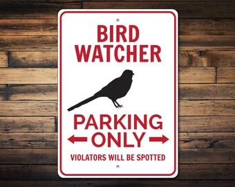 Bird Watcher Gift, Bird Watcher Sign, Bird Decor, Bird Lover Parking Sign, Bird Lover Gift, Bird Porch Sign - Quality Aluminum ENS1002903