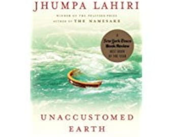 JHUMPA LAHIRI Unaccustomed Earth