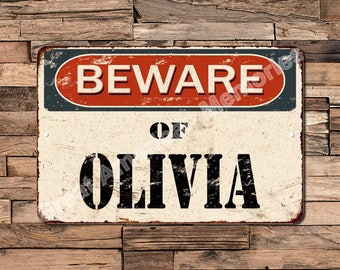 Beware Of Olivia Vintage Look Rustic Chic Funny Metal Sign 8X12 8123758