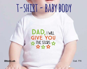Baby body baby t-shirt Baby body and t-shirt Dad I will give you five stars