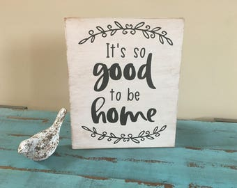 It's So Good to be Home Inspirational Rustic Wood Sign/Family Decor/Gallery Wall Decor/Inspirational Sign/Inspirational Decor