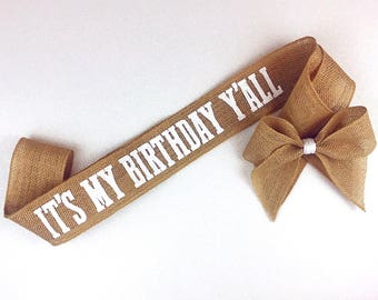 It's My Birthday Y'all Burlap Sash with Bow