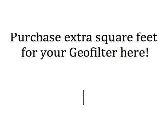Extra Square feet for your geofilter