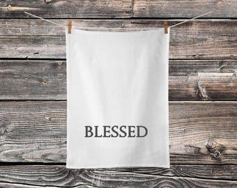 Blessed - Flour Sack -  Dish Towel - Tea Towel - Kitchen Decor - Kitchen Linens - Modern Farmhouse Decor - Farmhouse Kitchen