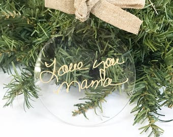 Handwriting Ornament - Customized Ornament - Handwriting Gift - Handwritinf Keepsake