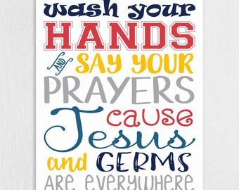 Wash Your Hands Art Print - Jesus and Germs Quote - Bathroom Art for Boys - Bathroom Art Print - Wash Your hands and Say Your Prayers
