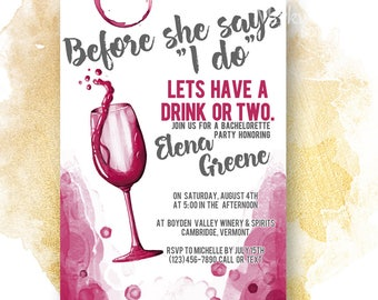 Bachelorette Party Invitation |  Before She Says I Do Lets have a Drink or Two Invite |  Wine Themed Hen Party |  5x7 Personalized Invite