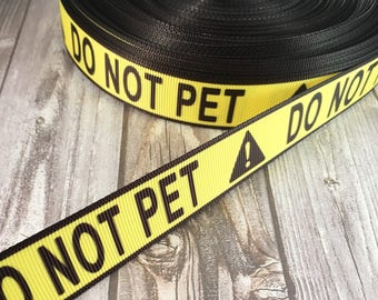 Service dog ribbon - Do not pet - DIY dog collar - DIY dog leash - Crafting ribbon - Grosgrain ribbon - Service animal - Caution