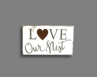 Love Our Nest wood hand painted sign with rusty heart, farmhouse decor, rustic