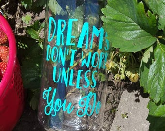 Dreams don't work unless you do water bottle