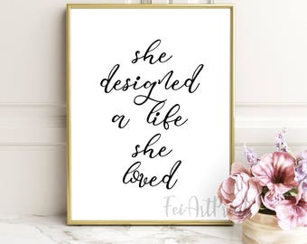 She Designed A Life She Loved ,motivate quote, typography print, office wall art, lettering quote,Typography Quote