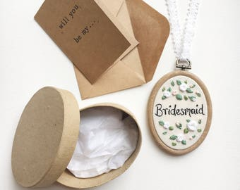 Bridesmaid Gift - Will You Be My Bridesmaid? Embroidery in Giftbox with Card and Envelope