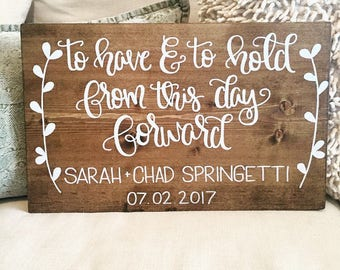 To have and to hold from this day forward wedding sign || Wedding Decor, Wedding Gift, shower gift, anniversary gift, engagement gift