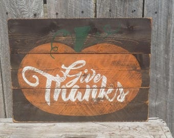 Give Thanks Pumpkin Fall Rustic Sign , Wood Autumn Wall Art