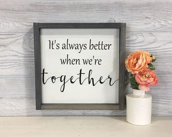 It's Always Better When We're Together Wood Wall Sign ~ Love Wall Sign ~ Farmhouse Style Sign ~ Gallery Wall Art ~ Together Wall Decor
