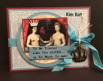 Queen Card Pop Up 3D To Be Treated Like The Queen Saying French Crown Stampin Up OOAK Mixed Media Art Handmade