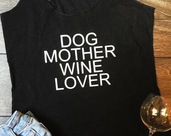 Dog Mother Wine Lover Tank Top or Women's Fitted Shirt