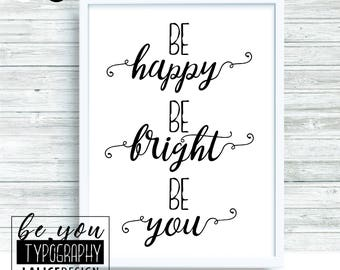 Supporting / Inspirational Quote black and white Nursery printable wall art - Be happy, be bright, be you